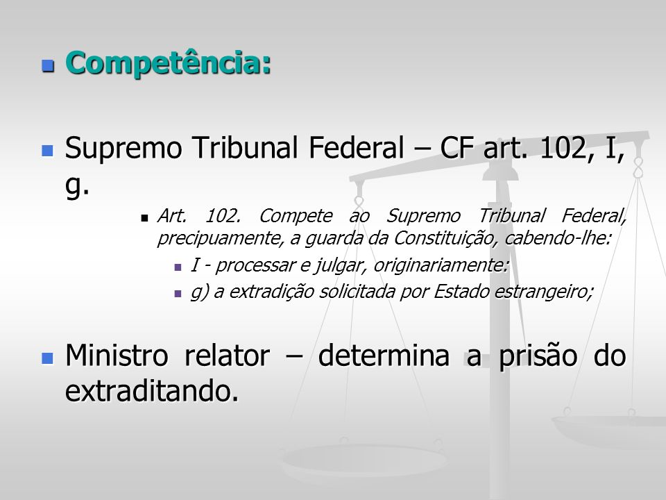 Supremo Tribunal Federal – CF art. 102, I, g.