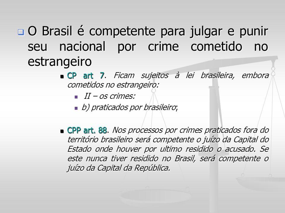O Brasil é competente para julgar e punir seu nacional por crime cometido no estrangeiro