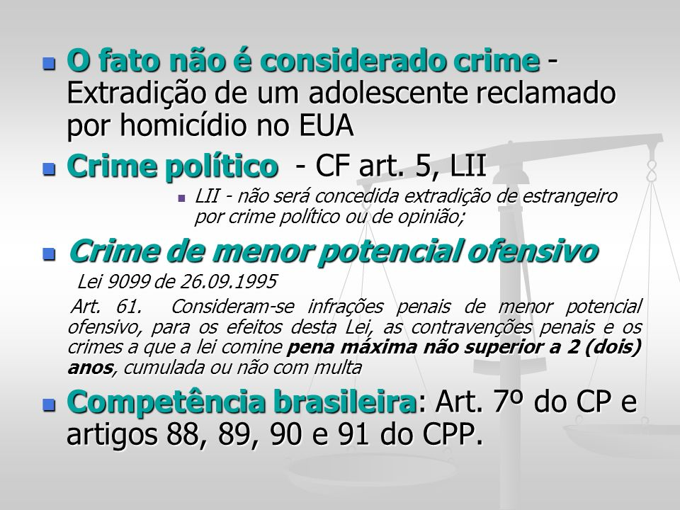 Crime político - CF art. 5, LII Crime de menor potencial ofensivo