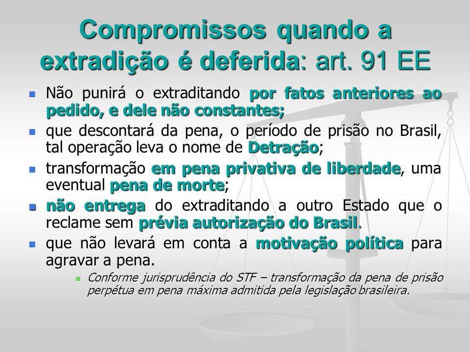 Compromissos quando a extradição é deferida: art. 91 EE