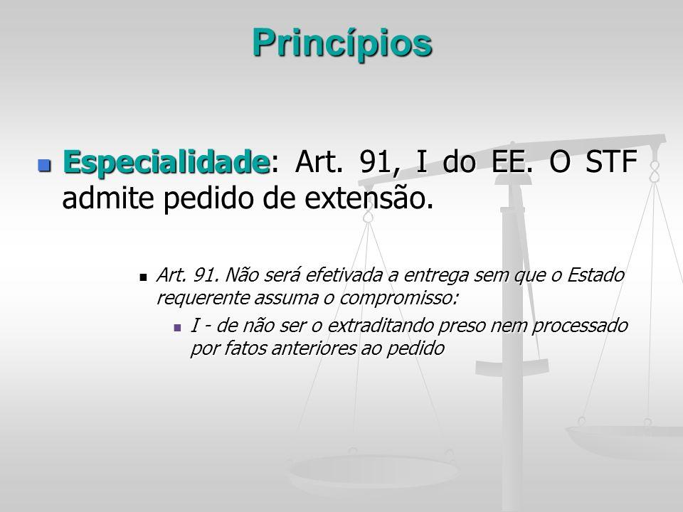 Princípios Especialidade: Art. 91, I do EE. O STF admite pedido de extensão.