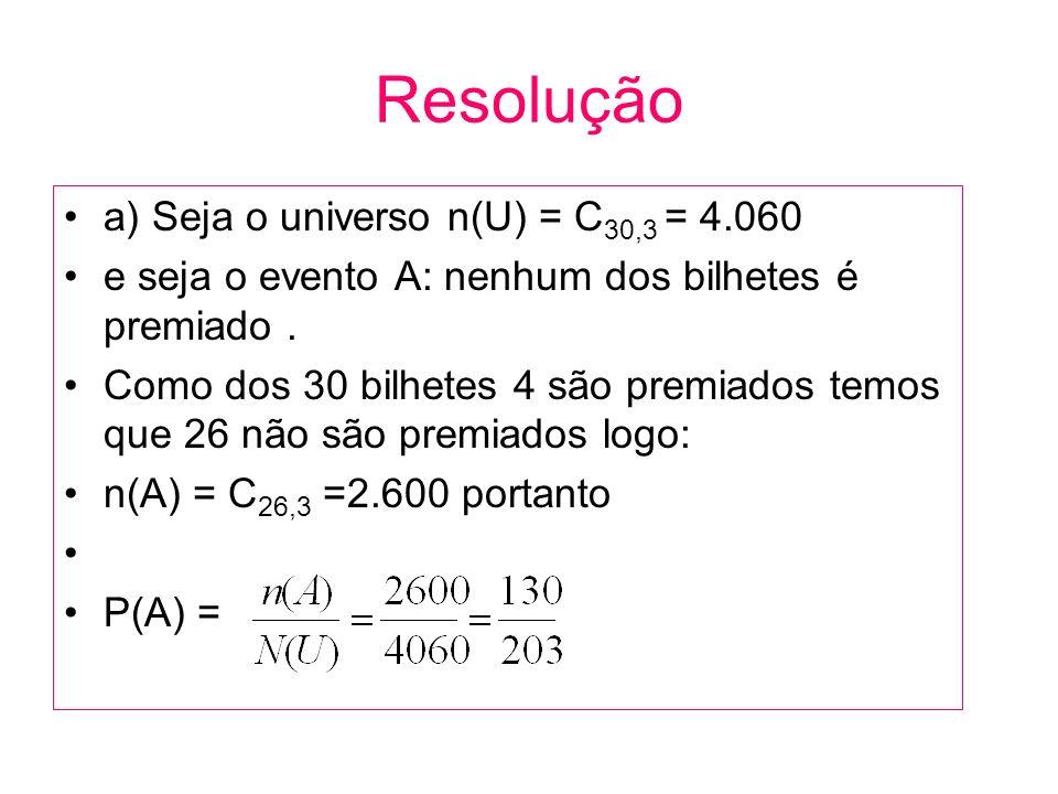 Resolução a) Seja o universo n(U) = C30,3 = 4.060