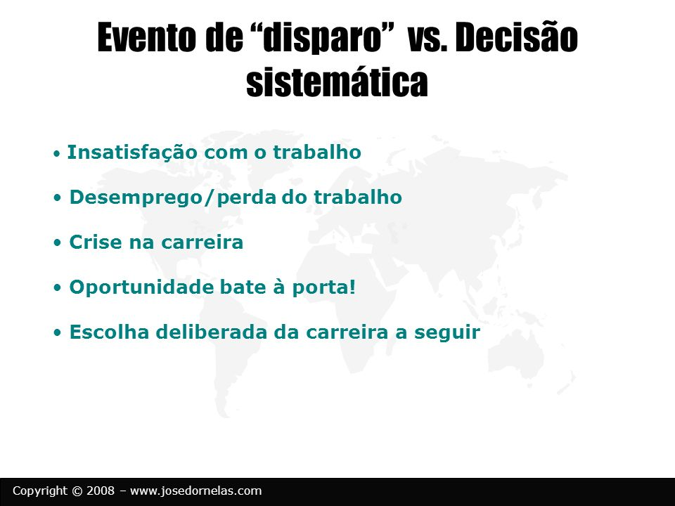 Evento de disparo vs. Decisão sistemática