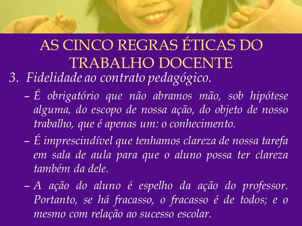 AS CINCO REGRAS ÉTICAS DO TRABALHO DOCENTE