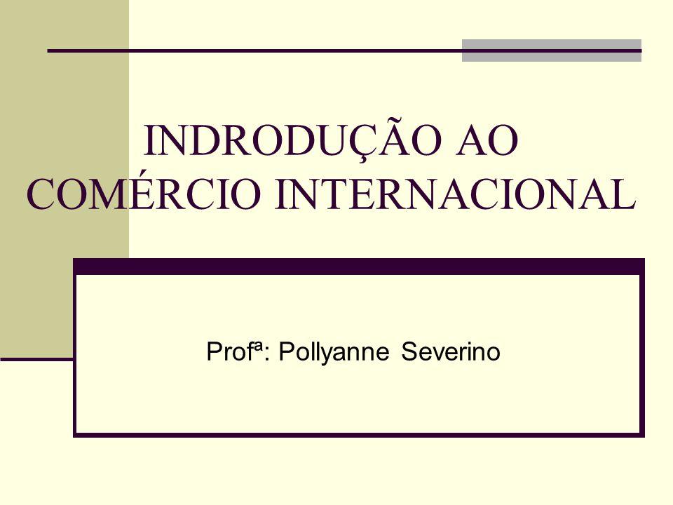 INDRODUÇÃO AO COMÉRCIO INTERNACIONAL