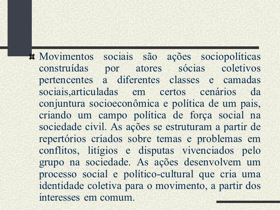 Movimentos sociais são ações sociopolíticas construídas por atores sócias coletivos pertencentes a diferentes classes e camadas sociais,articuladas em certos cenários da conjuntura socioeconômica e política de um pais, criando um campo política de força social na sociedade civil.