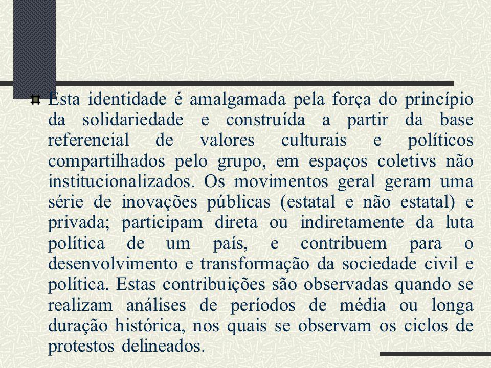 Esta identidade é amalgamada pela força do princípio da solidariedade e construída a partir da base referencial de valores culturais e políticos compartilhados pelo grupo, em espaços coletivs não institucionalizados.