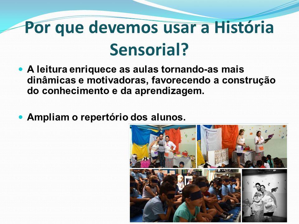 Por que devemos usar a História Sensorial