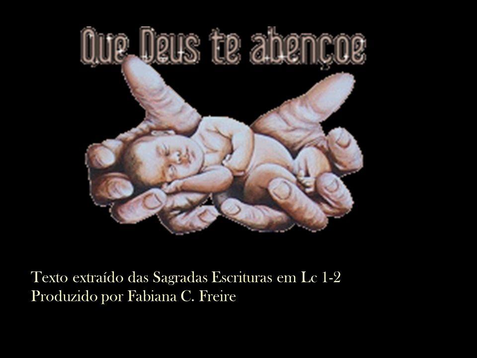 Texto extraído das Sagradas Escrituras em Lc 1-2
