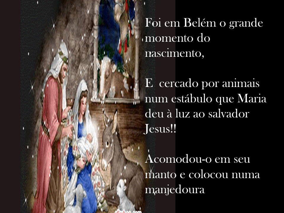 Foi em Belém o grande momento do nascimento,