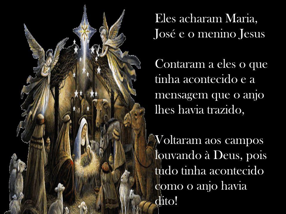Eles acharam Maria, José e o menino Jesus