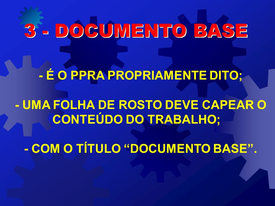 3 - DOCUMENTO BASE - É O PPRA PROPRIAMENTE DITO;