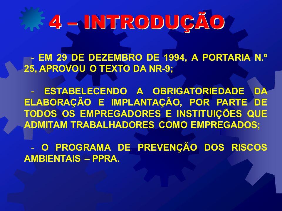 4 – INTRODUÇÃO - EM 29 DE DEZEMBRO DE 1994, A PORTARIA N.º 25, APROVOU O TEXTO DA NR-9;