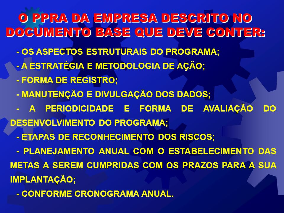 O PPRA DA EMPRESA DESCRITO NO DOCUMENTO BASE QUE DEVE CONTER: