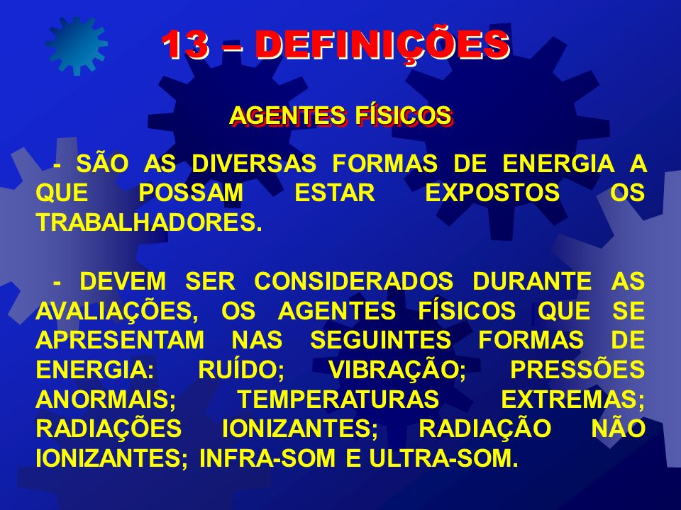 13 – DEFINIÇÕES AGENTES FÍSICOS