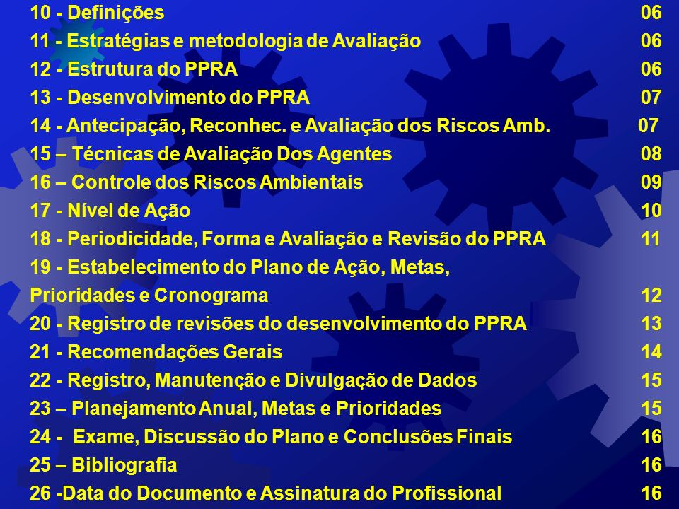10 - Definições 0611 - Estratégias e metodologia de Avaliação 06. 12 - Estrutura do PPRA 06.