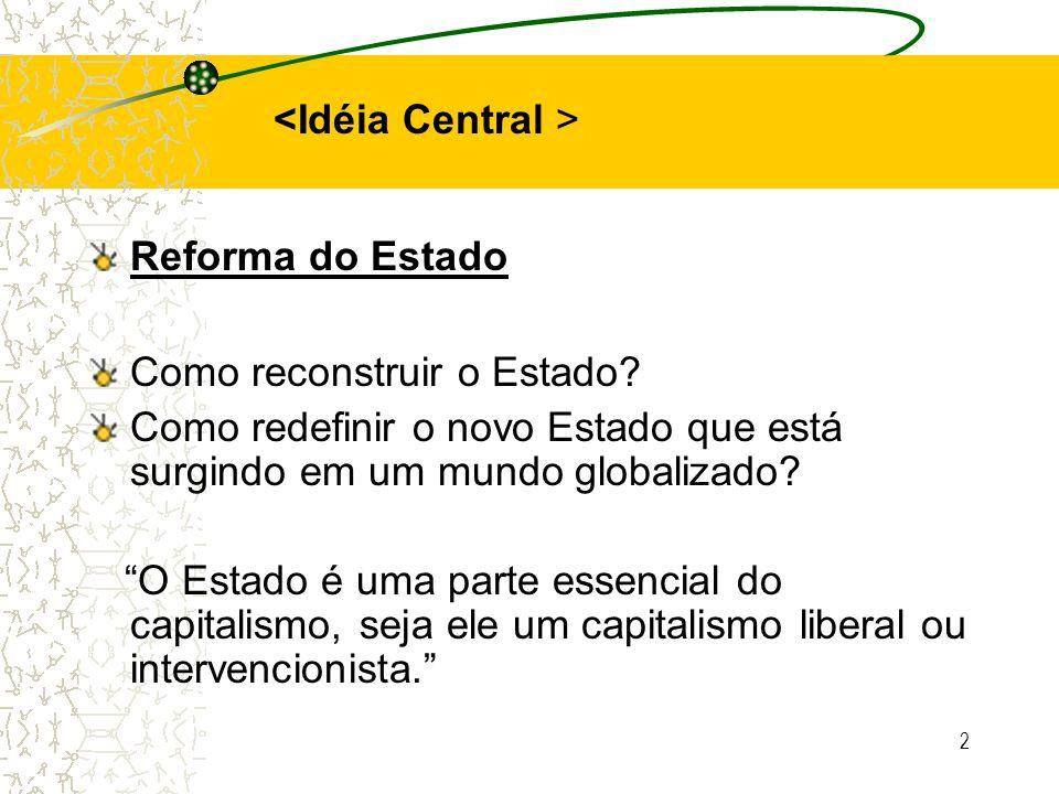 <Idéia Central >