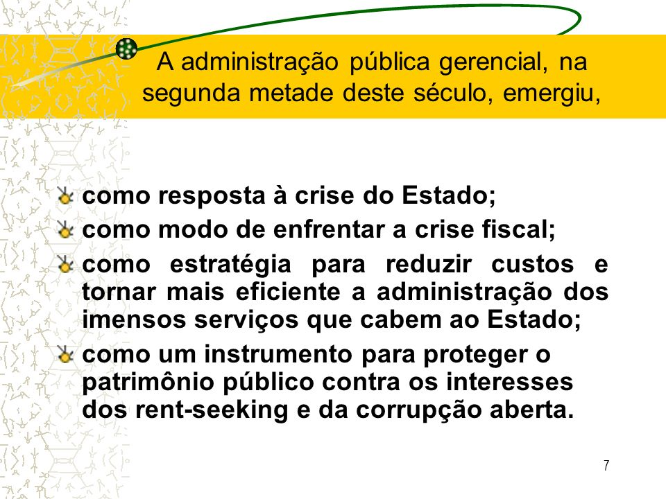 A administração pública gerencial, na segunda metade deste século, emergiu,