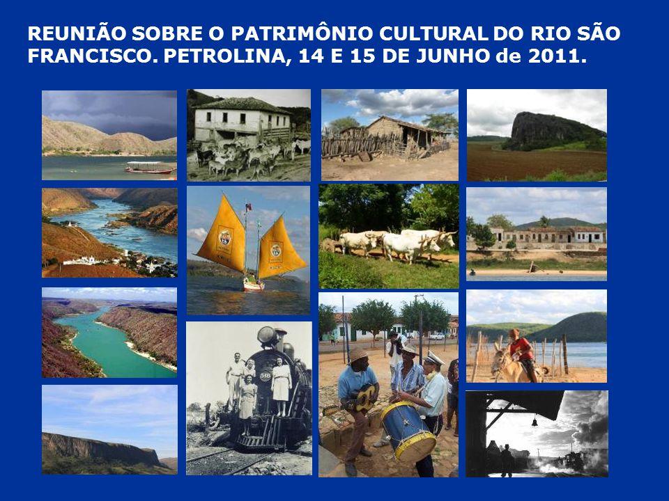 REUNIÃO SOBRE O PATRIMÔNIO CULTURAL DO RIO SÃO FRANCISCO