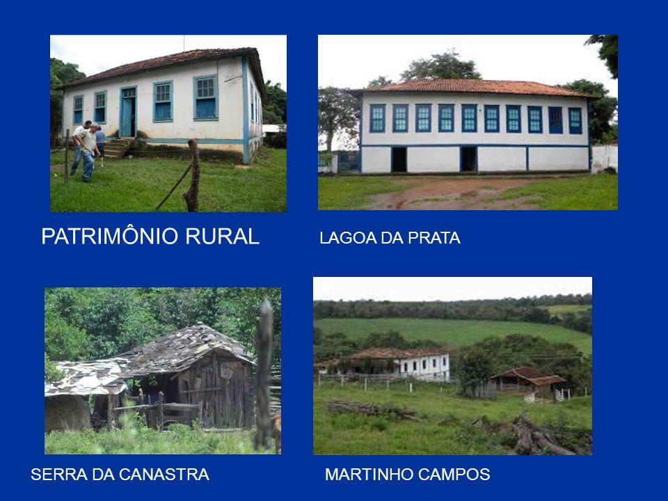 PATRIMÔNIO RURAL LAGOA DA PRATA SERRA DA CANASTRA MARTINHO CAMPOS