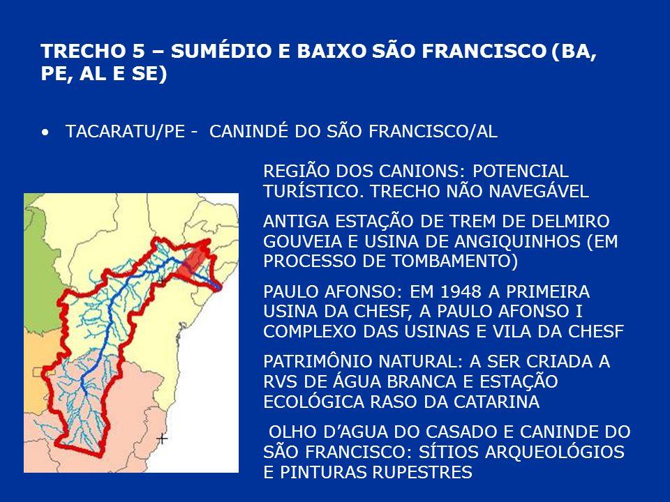 TRECHO 5 – SUMÉDIO E BAIXO SÃO FRANCISCO (BA, PE, AL E SE)