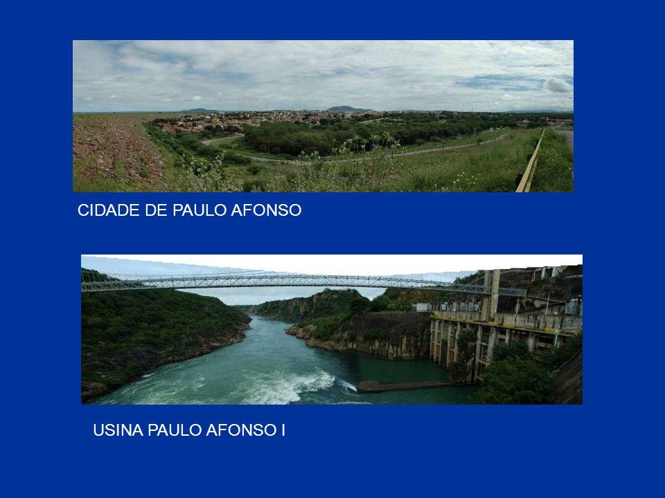 CIDADE DE PAULO AFONSO USINA PAULO AFONSO I