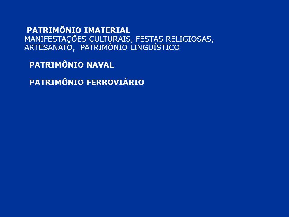 PATRIMÔNIO IMATERIAL MANIFESTAÇÕES CULTURAIS, FESTAS RELIGIOSAS, ARTESANATO, PATRIMÔNIO LINGUÍSTICO.