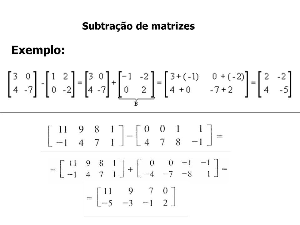 Subtração de matrizes Exemplo: