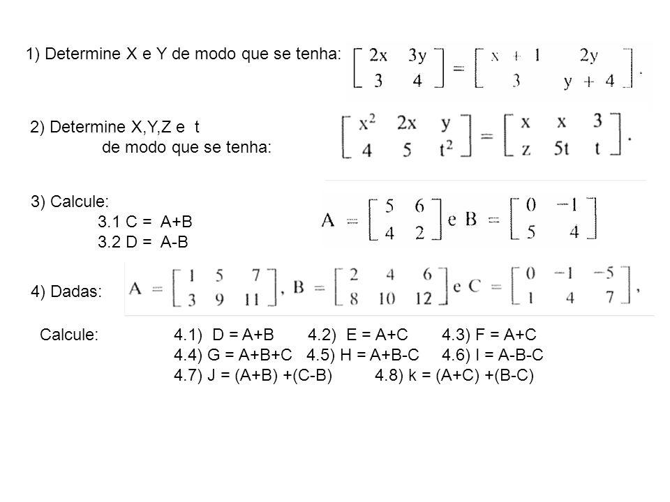 1) Determine X e Y de modo que se tenha: