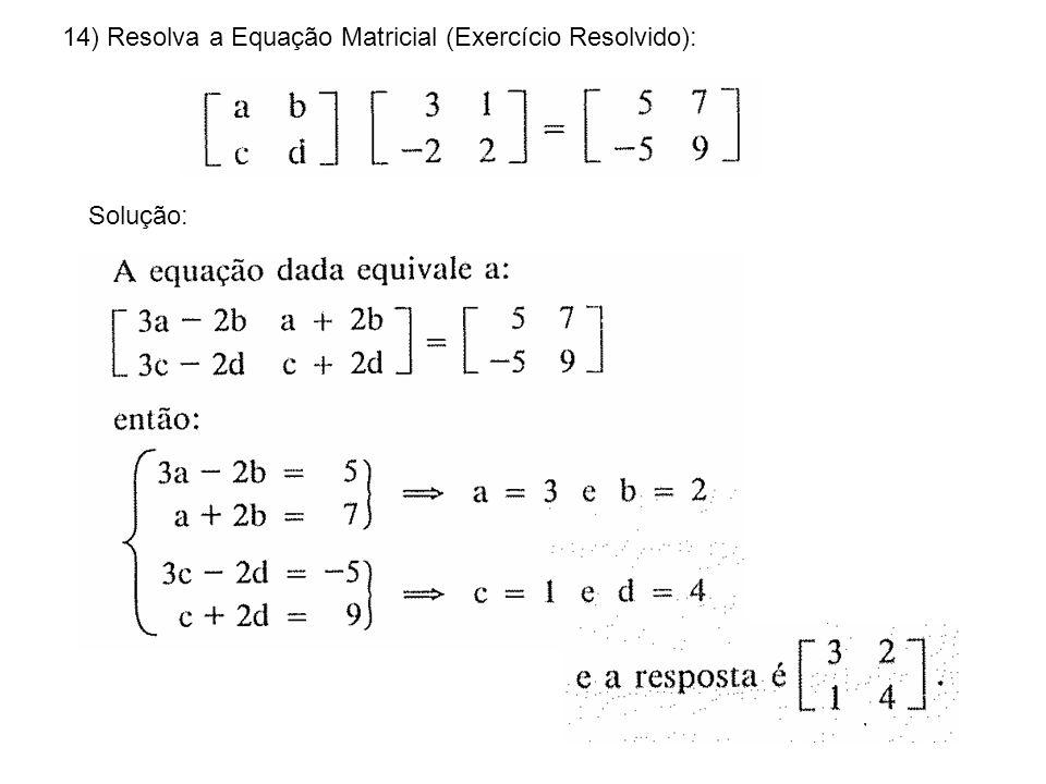 14) Resolva a Equação Matricial (Exercício Resolvido):