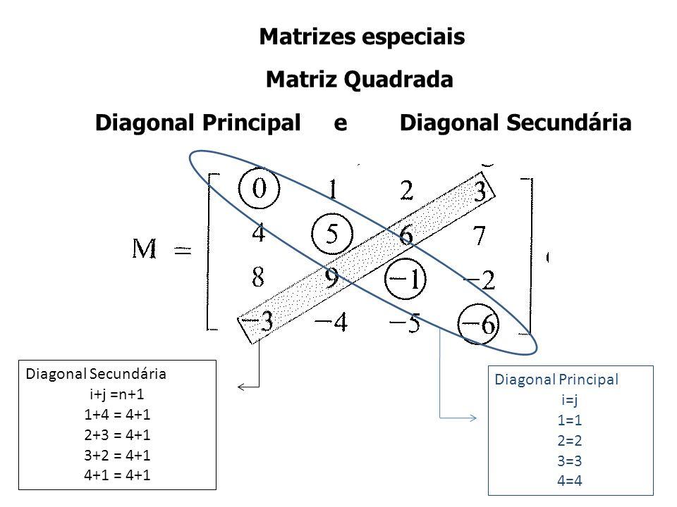 Diagonal Principal e Diagonal Secundária