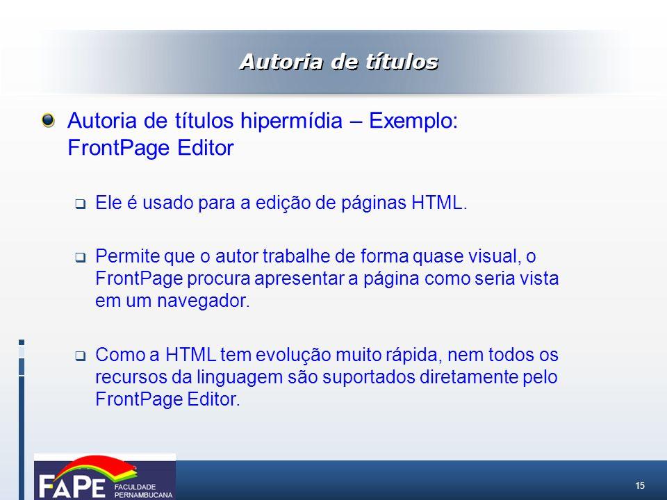 Autoria de títulos hipermídia – Exemplo: FrontPage Editor