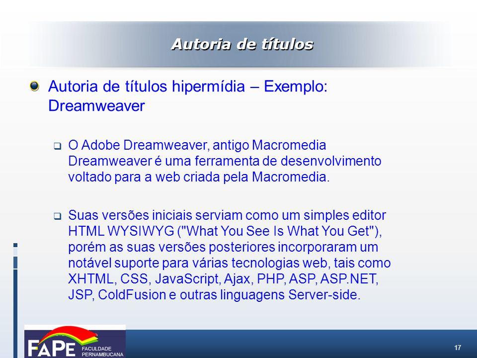 Autoria de títulos hipermídia – Exemplo: Dreamweaver