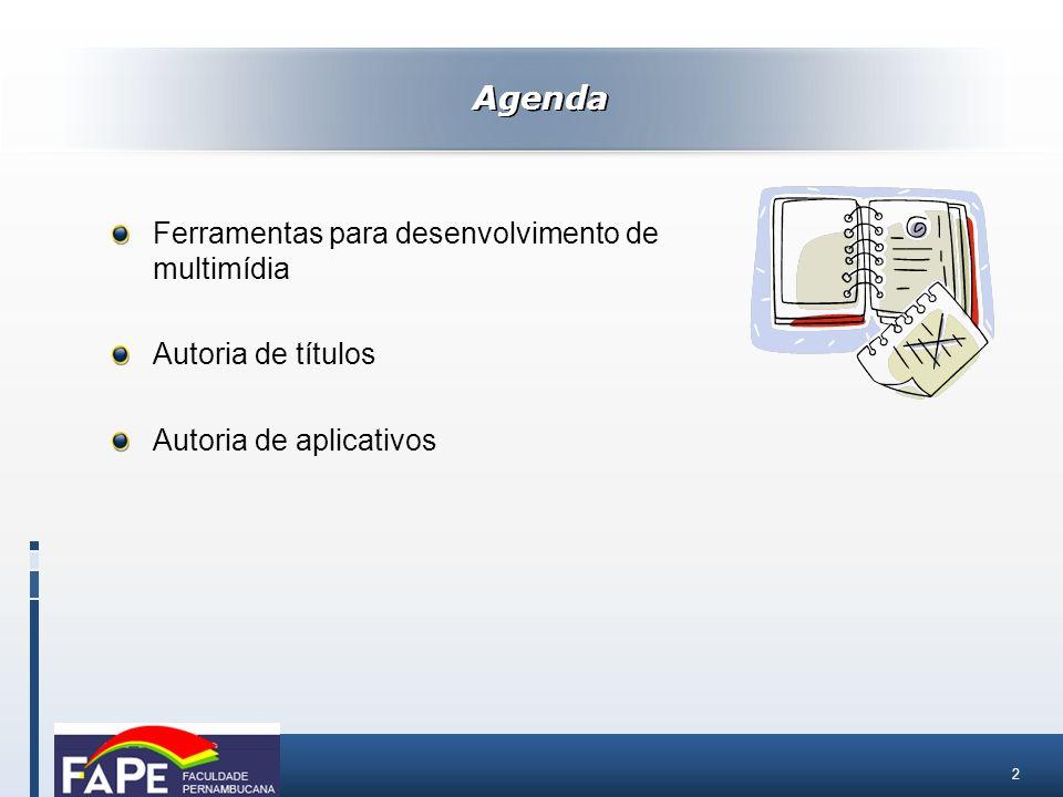 Agenda Ferramentas para desenvolvimento de multimídia