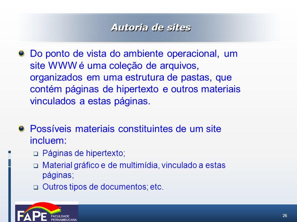 Possíveis materiais constituintes de um site incluem: