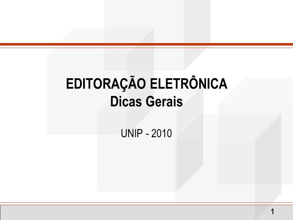 EDITORAÇÃO ELETRÔNICA Dicas Gerais