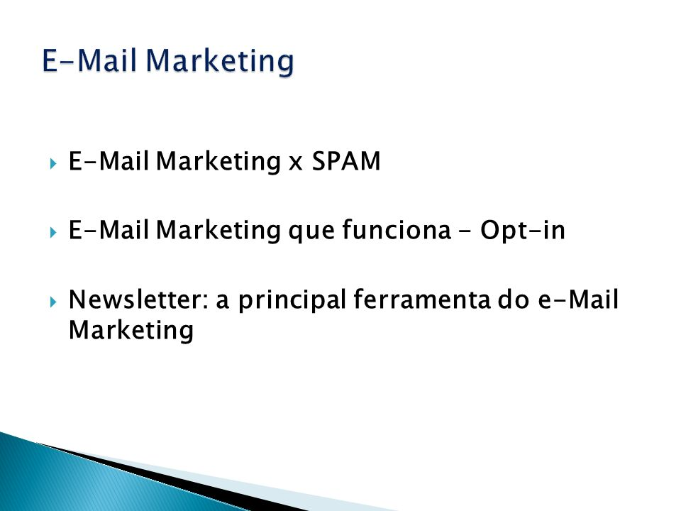 E-Mail Marketing E-Mail Marketing x SPAM
