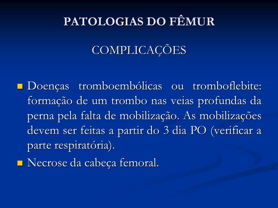 PATOLOGIAS DO FÊMUR COMPLICAÇÕES.