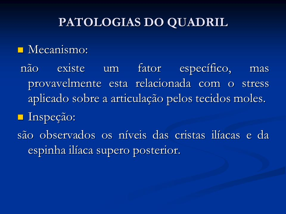 PATOLOGIAS DO QUADRIL Mecanismo: