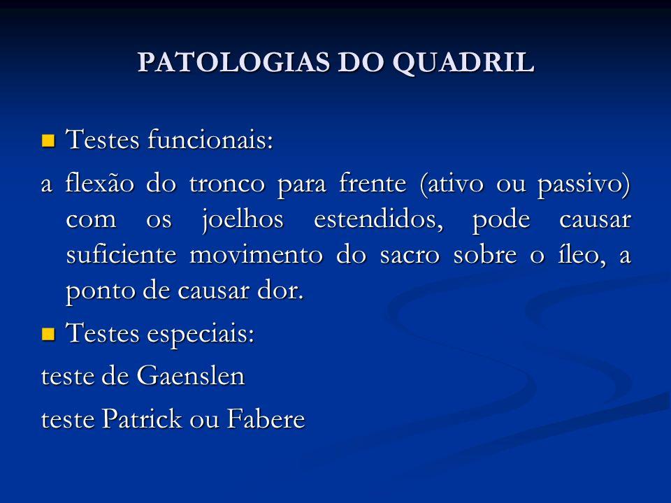PATOLOGIAS DO QUADRIL Testes funcionais: