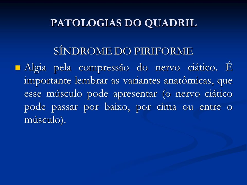 PATOLOGIAS DO QUADRIL SÍNDROME DO PIRIFORME.