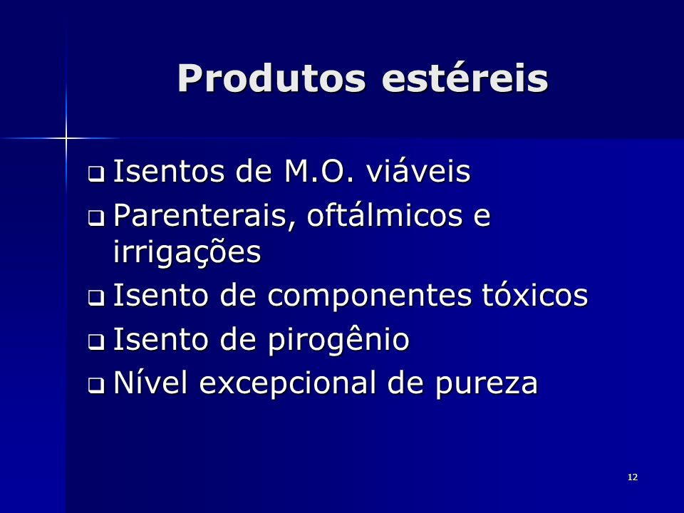 Produtos estéreis Isentos de M.O. viáveis