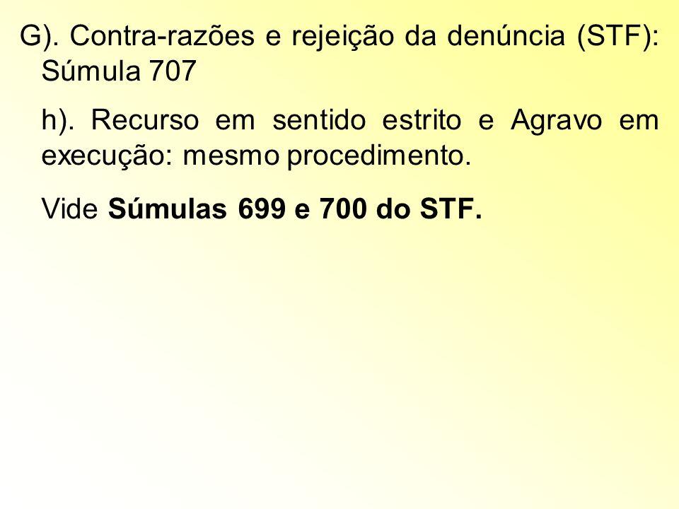 G). Contra-razões e rejeição da denúncia (STF): Súmula 707