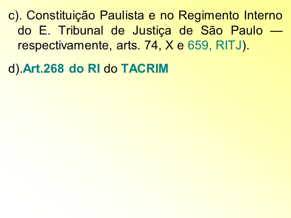 c). Constituição Paulista e no Regimento Interno do E