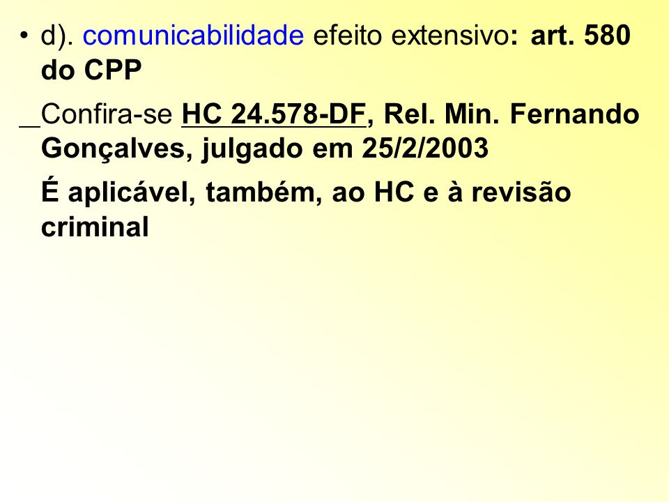 d). comunicabilidade efeito extensivo: art. 580 do CPP