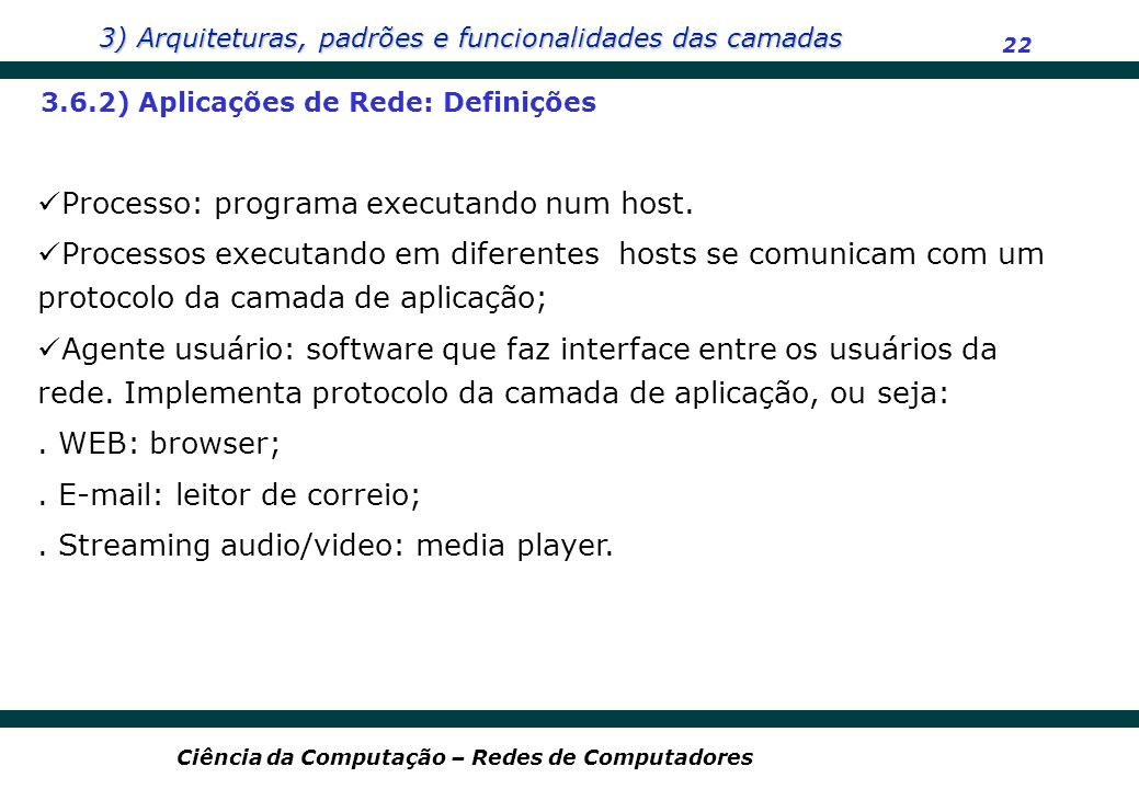 Processo: programa executando num host.
