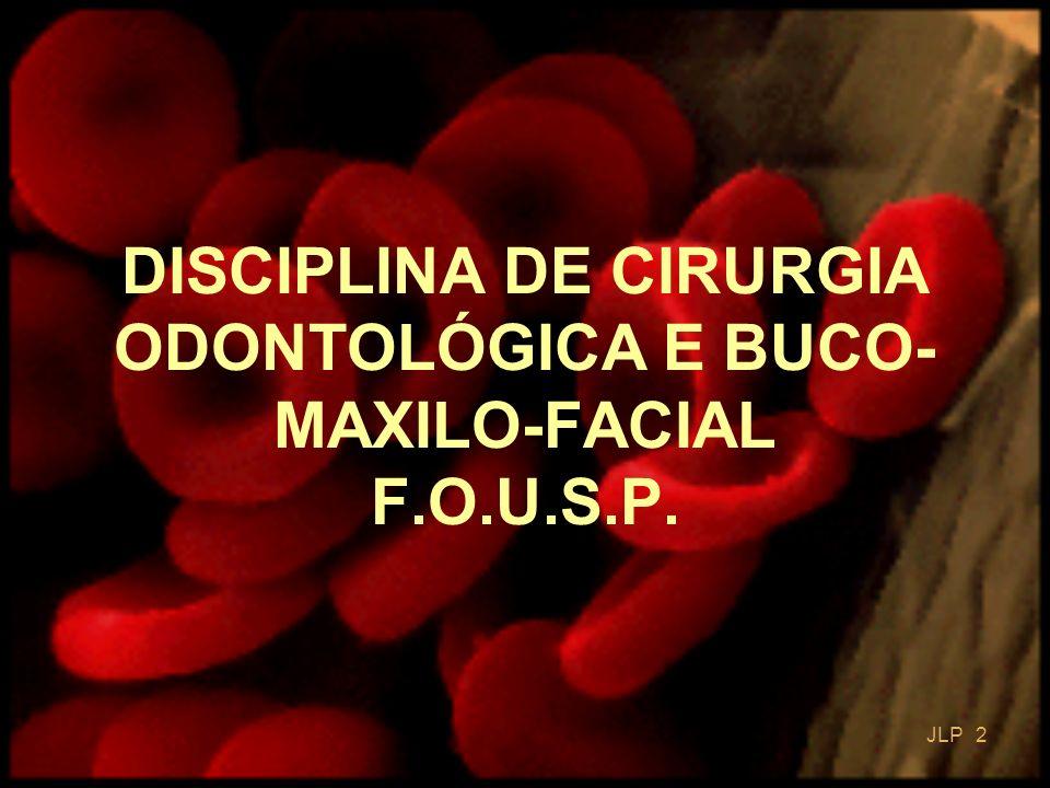 DISCIPLINA DE CIRURGIA ODONTOLÓGICA E BUCO-MAXILO-FACIAL F.O.U.S.P.