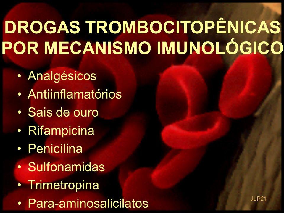 DROGAS TROMBOCITOPÊNICAS POR MECANISMO IMUNOLÓGICO
