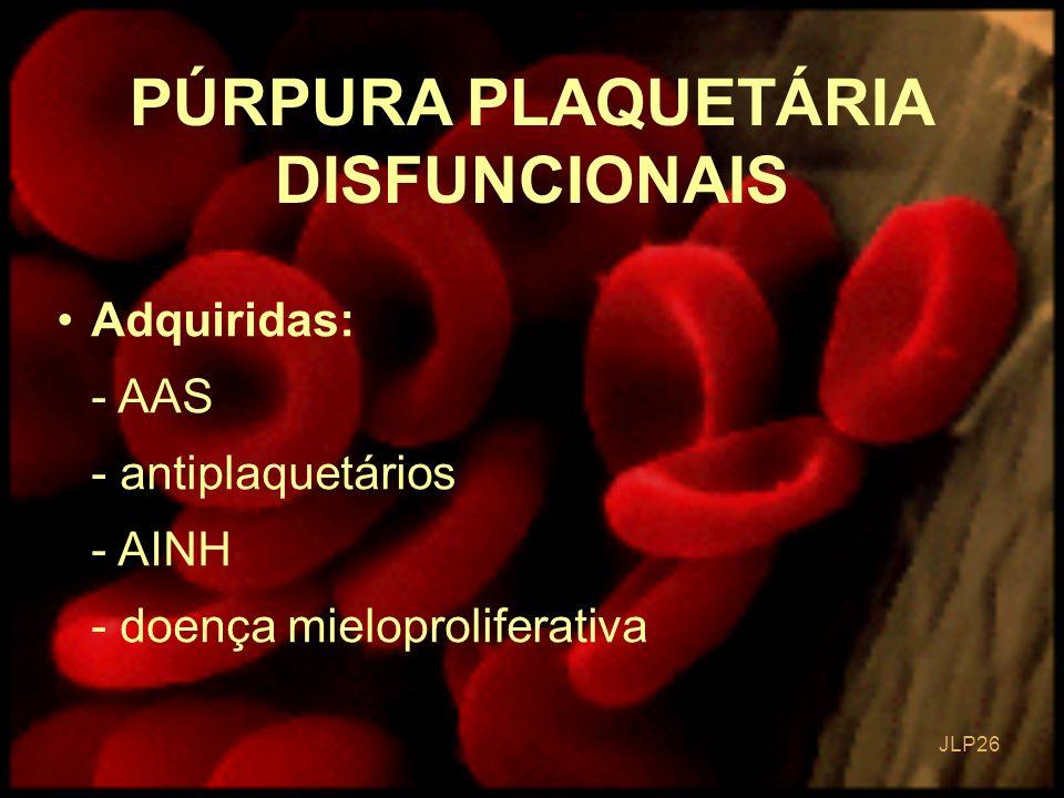 PÚRPURA PLAQUETÁRIA DISFUNCIONAIS