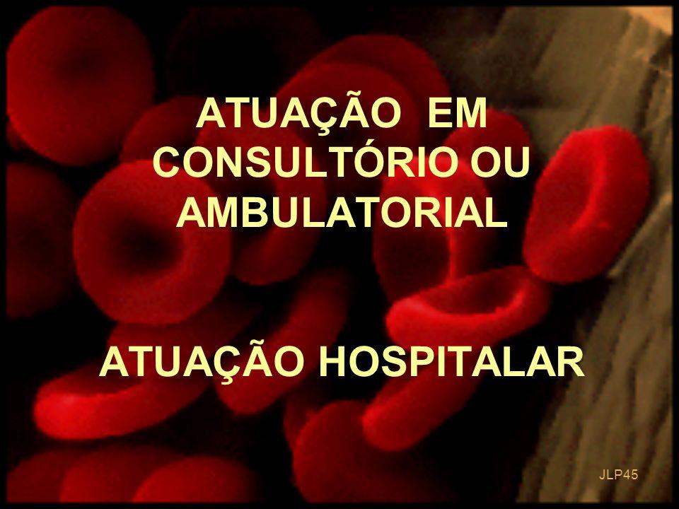 ATUAÇÃO EM CONSULTÓRIO OU AMBULATORIAL ATUAÇÃO HOSPITALAR
